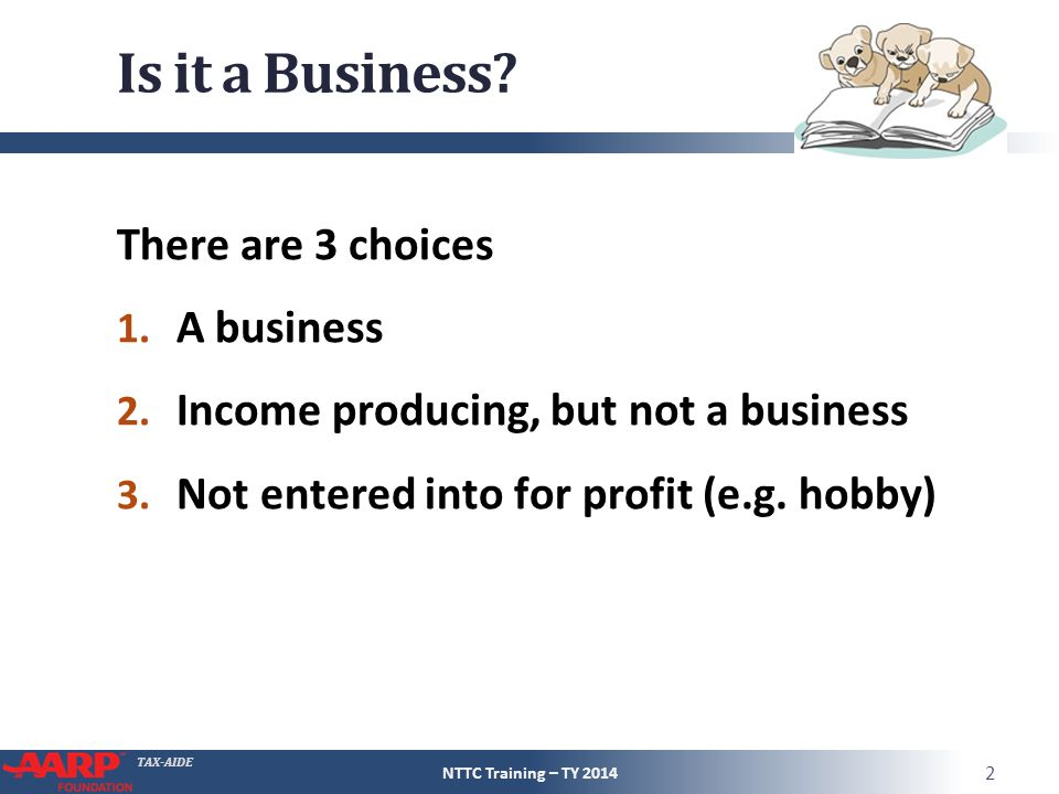 TAX-AIDE Interview – Limitations On Scope ● Cash method of accounting only ● Must materially participate in business ● Not a bartering business Exchange of services or property Value received is income.