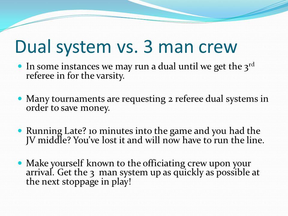 Dual system vs.