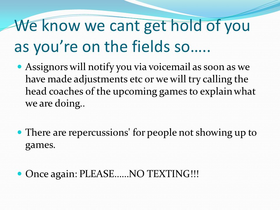 We know we cant get hold of you as you're on the fields so…..