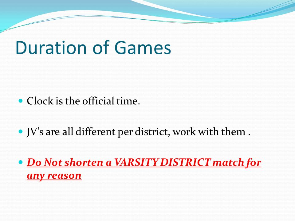 Duration of Games Clock is the official time. JV's are all different per district, work with them.
