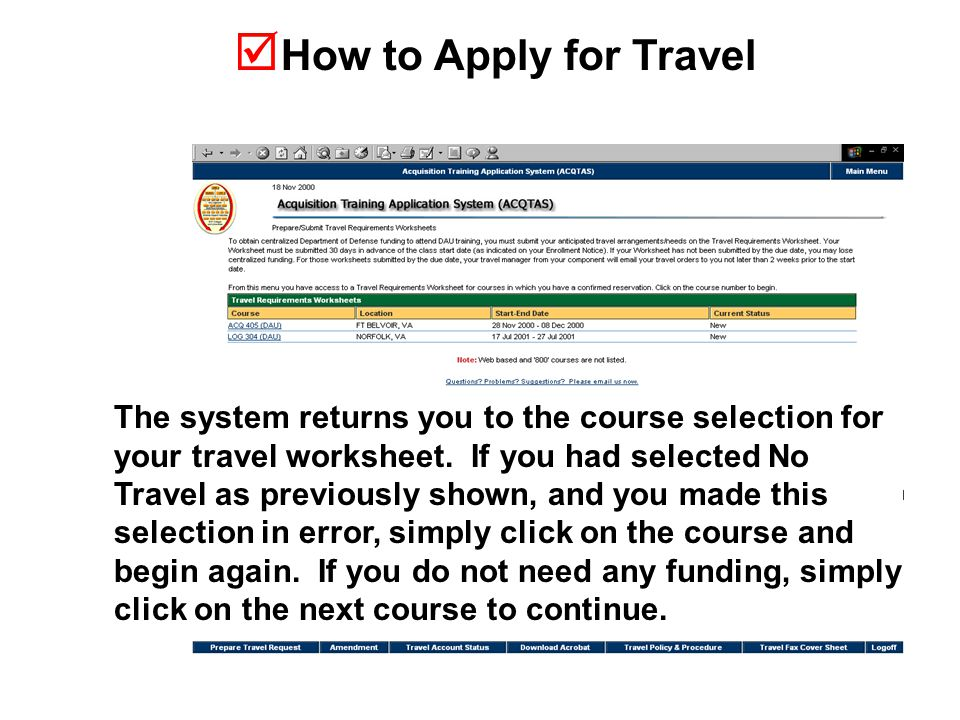  How to Apply for Travel The system returns you to the course selection for your travel worksheet.