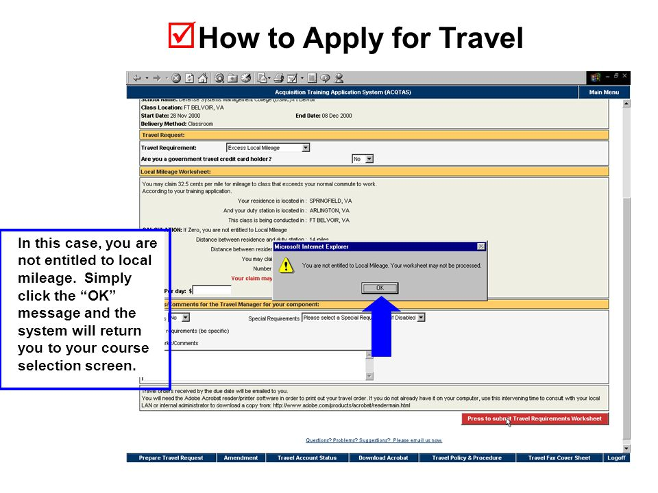  How to Apply for Travel In this case, you are not entitled to local mileage.