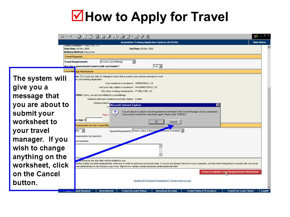  How to Apply for Travel The system will give you a message that you are about to submit your worksheet to your travel manager.