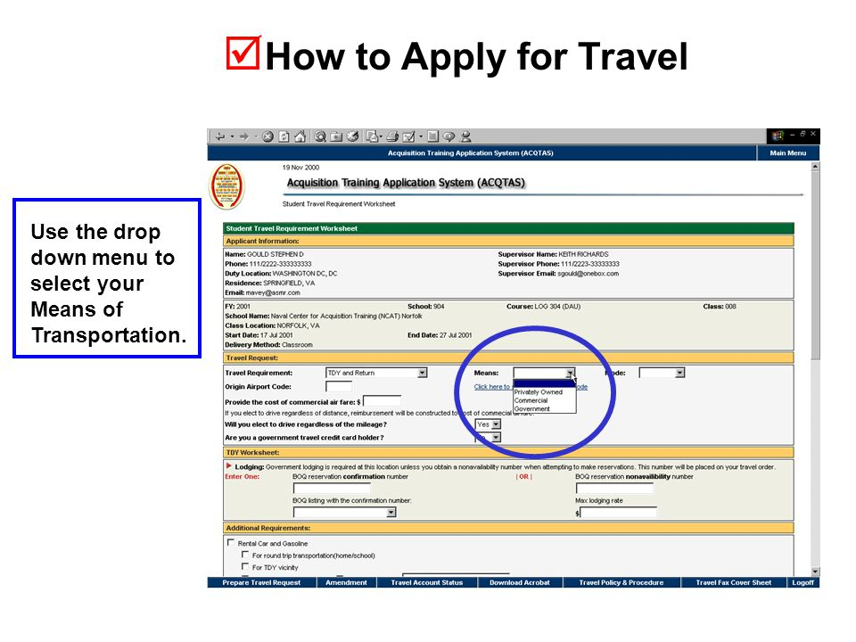  How to Apply for Travel Use the drop down menu to select your Means of Transportation.
