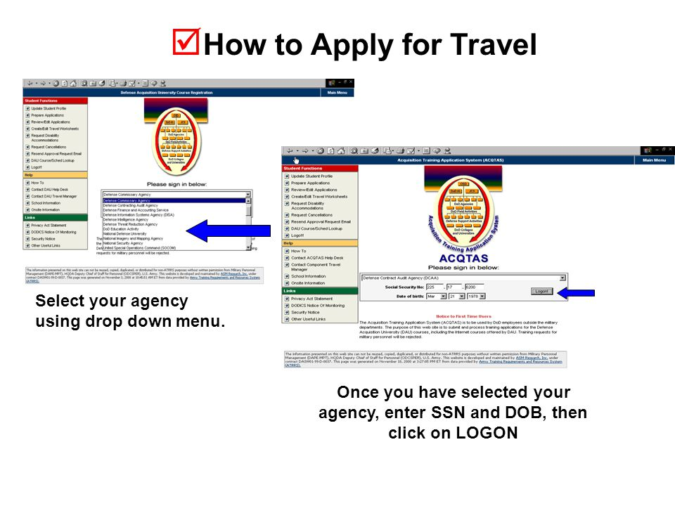  How to Apply for Travel Select your agency using drop down menu.