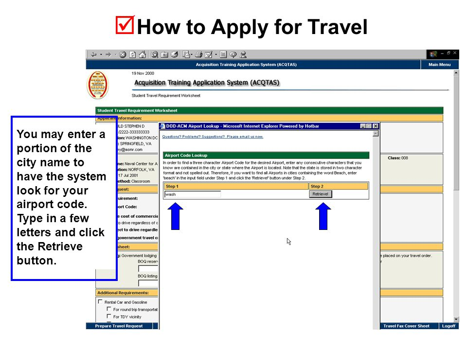  How to Apply for Travel You may enter a portion of the city name to have the system look for your airport code.