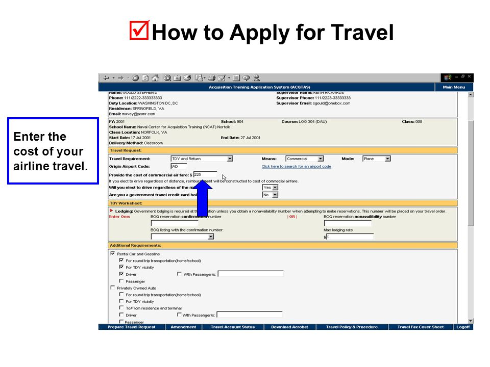  How to Apply for Travel Enter the cost of your airline travel.