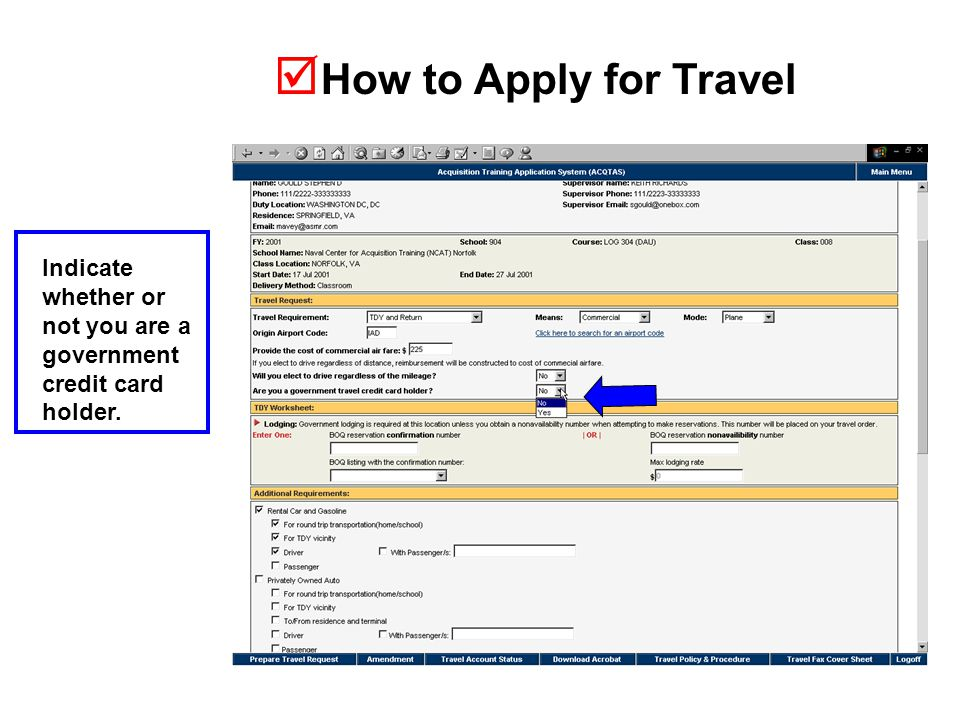  How to Apply for Travel Indicate whether or not you are a government credit card holder.