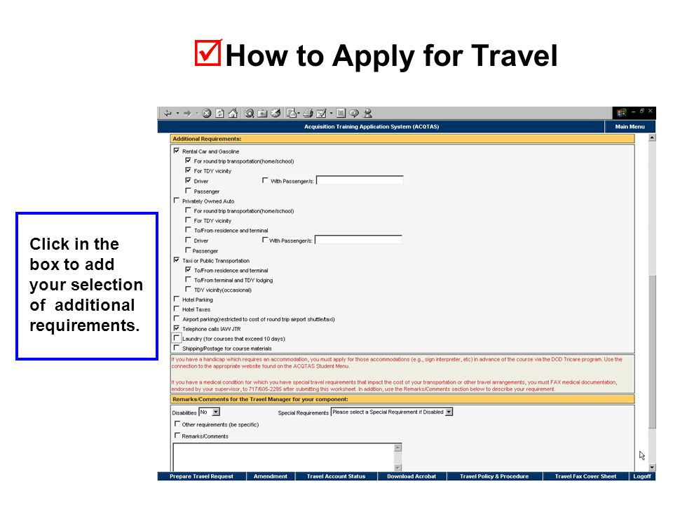  How to Apply for Travel Click in the box to add your selection of additional requirements.