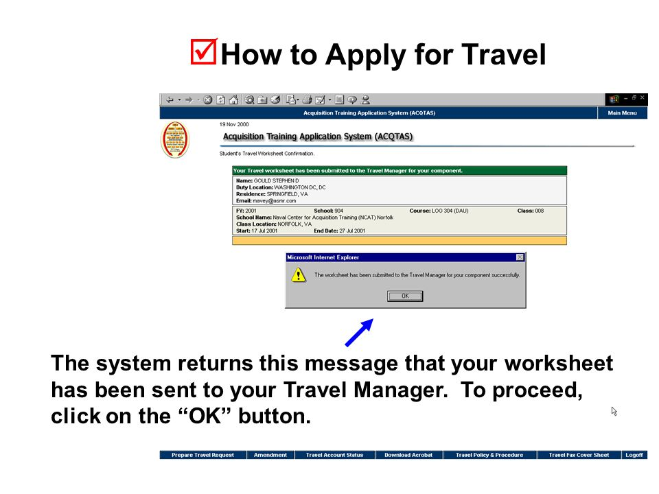  How to Apply for Travel The system returns this message that your worksheet has been sent to your Travel Manager.