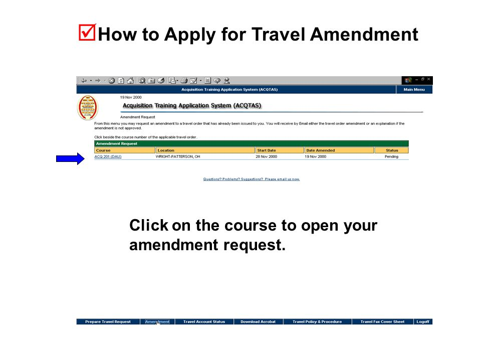  How to Apply for Travel Amendment Click on the course to open your amendment request.