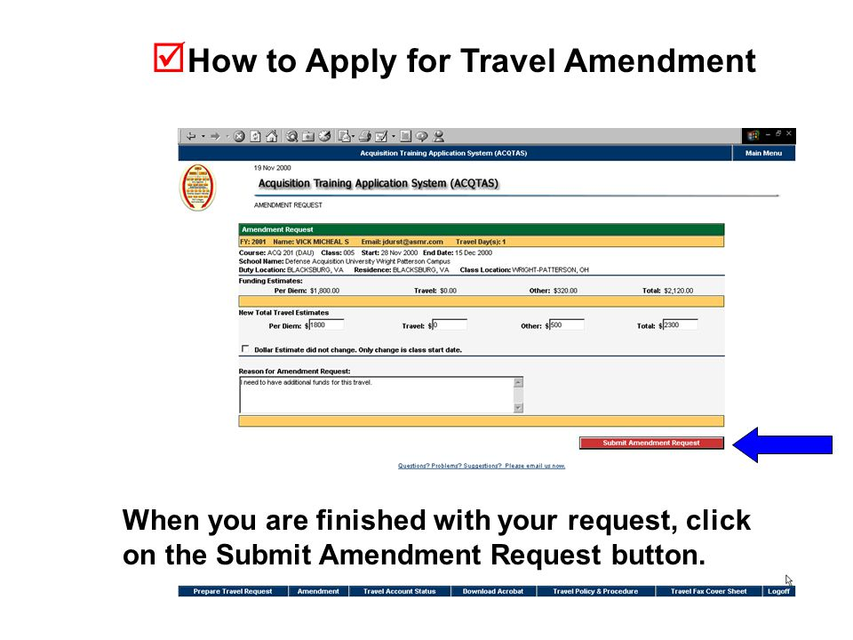  How to Apply for Travel Amendment When you are finished with your request, click on the Submit Amendment Request button.
