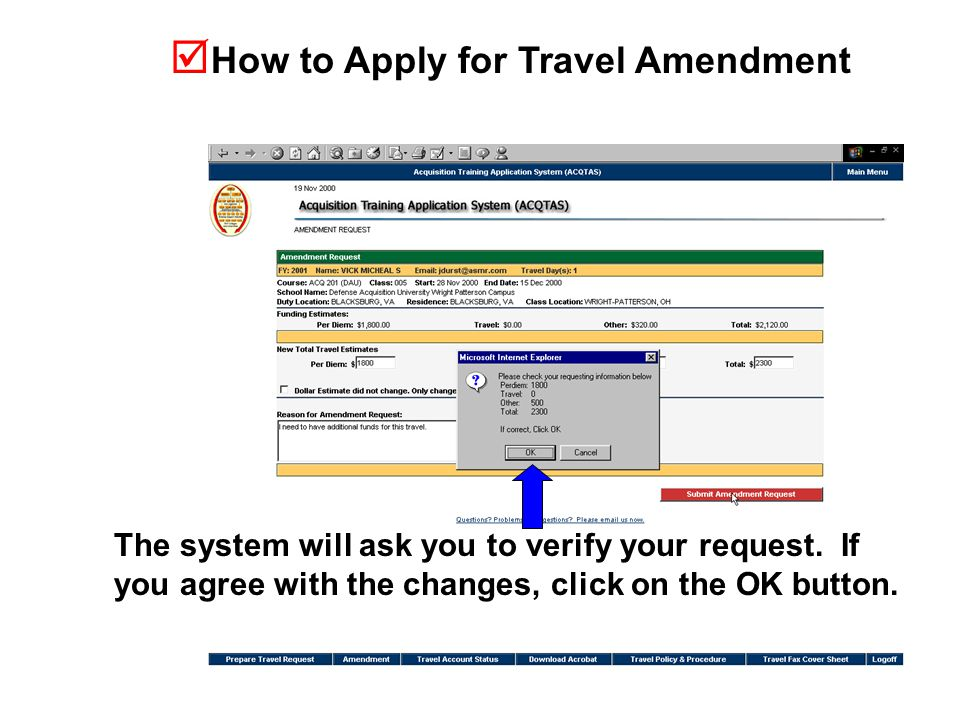  How to Apply for Travel Amendment The system will ask you to verify your request.