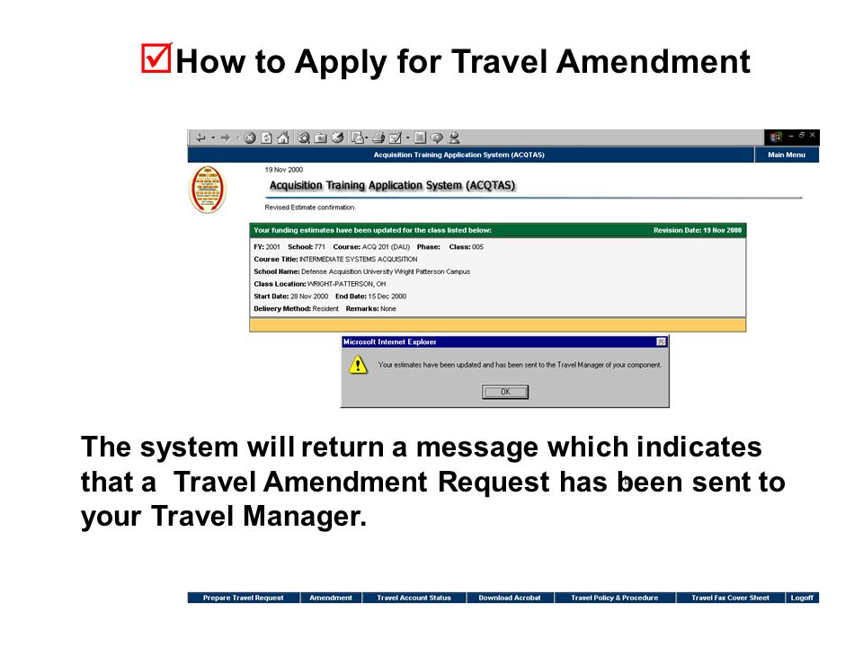  How to Apply for Travel Amendment The system will return a message which indicates that a Travel Amendment Request has been sent to your Travel Manager.