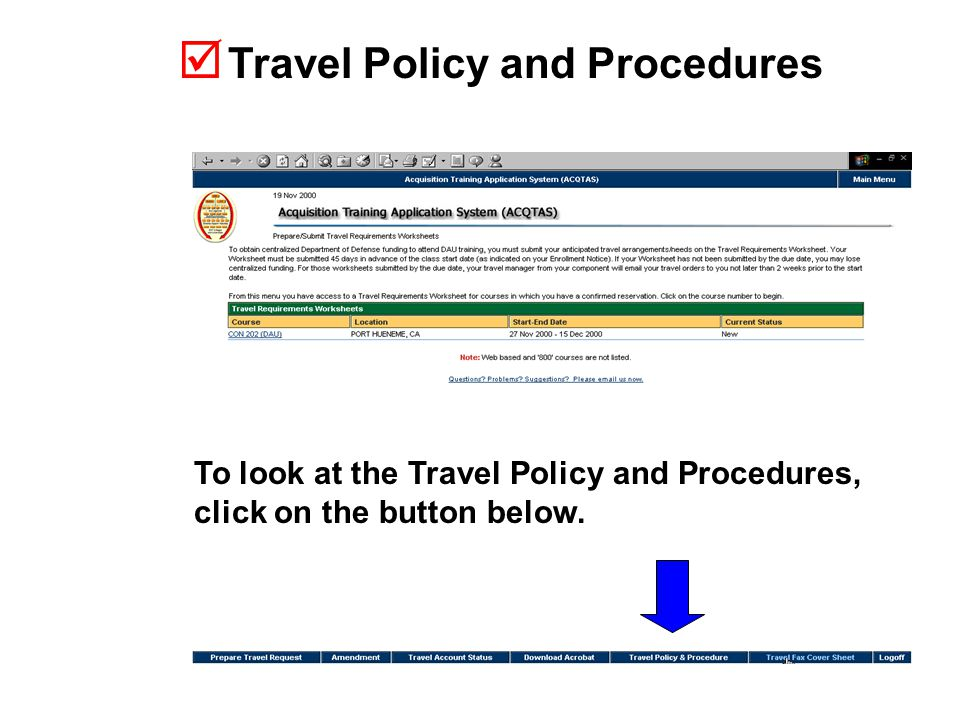  Travel Policy and Procedures To look at the Travel Policy and Procedures, click on the button below.