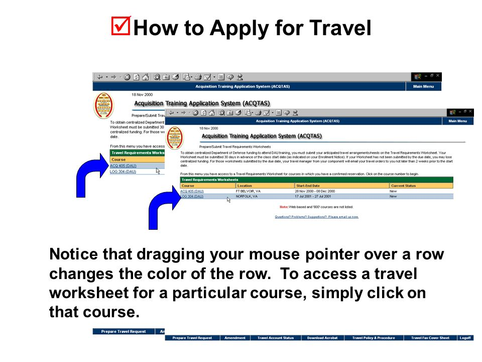  How to Apply for Travel Notice that dragging your mouse pointer over a row changes the color of the row.