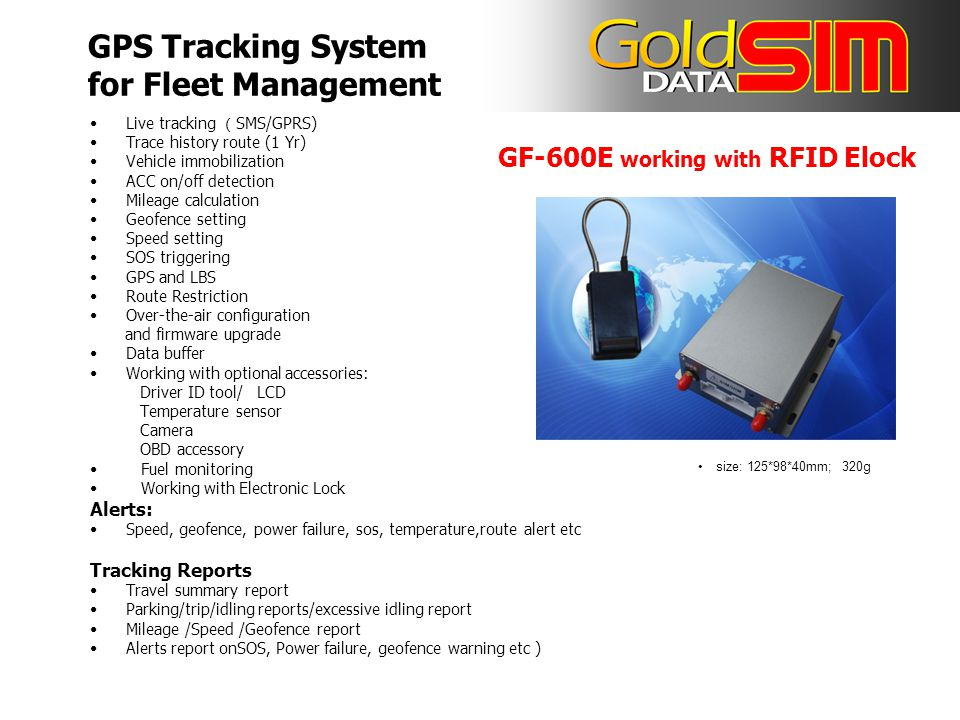Live tracking ( SMS/GPRS) Trace history route (1 Yr) Vehicle immobilization ACC on/off detection Mileage calculation Geofence setting Speed setting SOS triggering GPS and LBS Route Restriction Over-the-air configuration and firmware upgrade Data buffer Working with optional accessories: Driver ID tool/ LCD Temperature sensor Camera OBD accessory Fuel monitoring Working with Electronic Lock Alerts: Speed, geofence, power failure, sos, temperature,route alert etc Tracking Reports Travel summary report Parking/trip/idling reports/excessive idling report Mileage /Speed /Geofence report Alerts report onSOS, Power failure, geofence warning etc ) size: 125*98*40mm; 320g GF-600E working with RFID Elock GPS Tracking System for Fleet Management