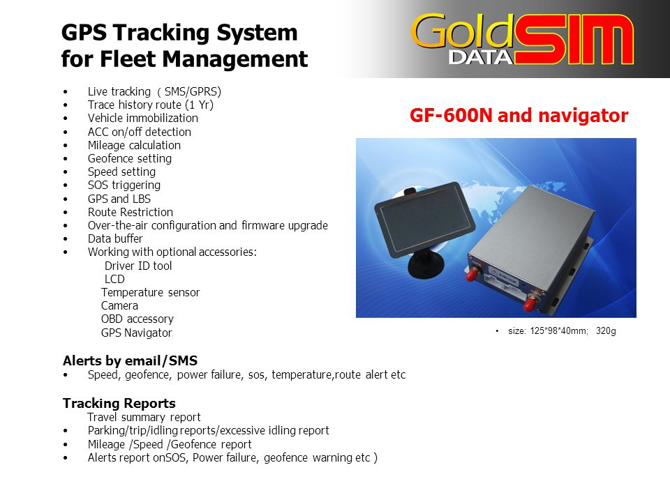GF-600N and navigator Live tracking ( SMS/GPRS) Trace history route (1 Yr) Vehicle immobilization ACC on/off detection Mileage calculation Geofence setting Speed setting SOS triggering GPS and LBS Route Restriction Over-the-air configuration and firmware upgrade Data buffer Working with optional accessories: Driver ID tool LCD Temperature sensor Camera OBD accessory GPS Navigator Alerts by email/SMS Speed, geofence, power failure, sos, temperature,route alert etc Tracking Reports Travel summary report Parking/trip/idling reports/excessive idling report Mileage /Speed /Geofence report Alerts report onSOS, Power failure, geofence warning etc ) size: 125*98*40mm; 320g GPS Tracking System for Fleet Management