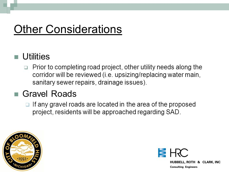 Other Considerations Utilities  Prior to completing road project, other utility needs along the corridor will be reviewed (i.e.
