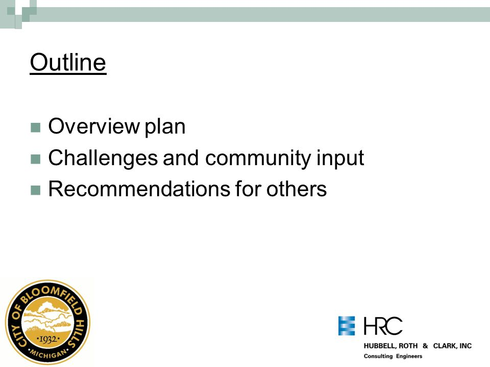 Outline Overview plan Challenges and community input Recommendations for others