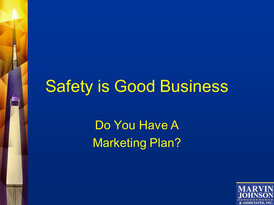 Safety is Good Business Do You Have A Marketing Plan
