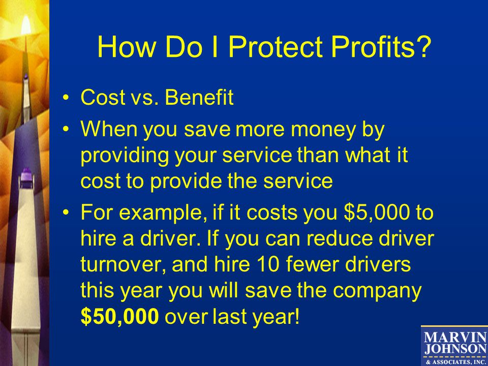 How Do I Protect Profits. Cost vs.