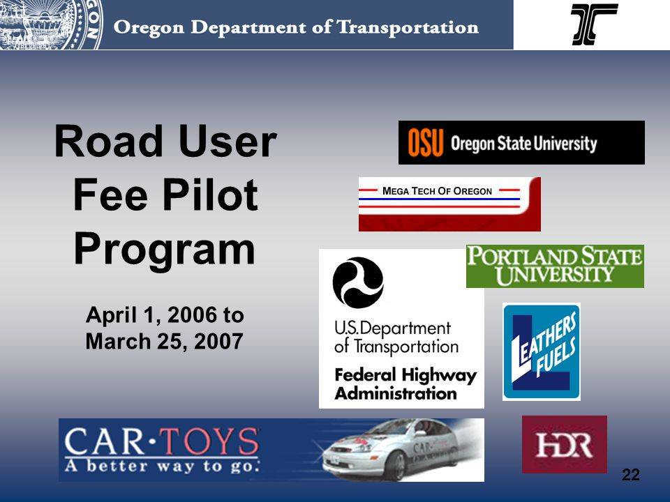 Road User Fee Pilot Program April 1, 2006 to March 25, 2007 22