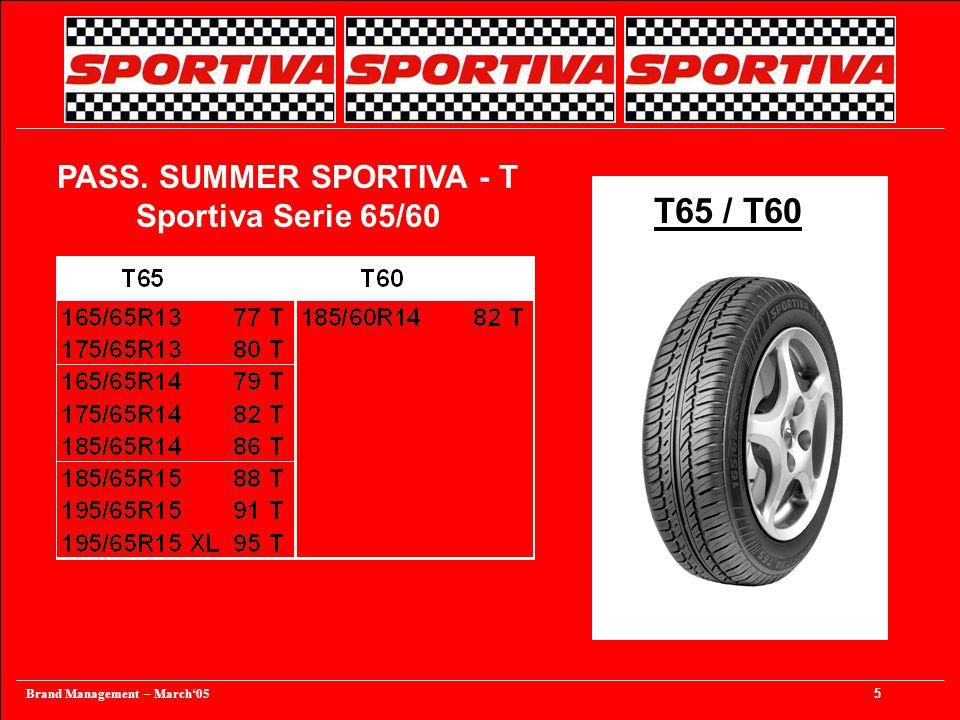 Brand Management – March'05 5 PASS. SUMMER SPORTIVA - T Sportiva Serie 65/60 T65 / T60