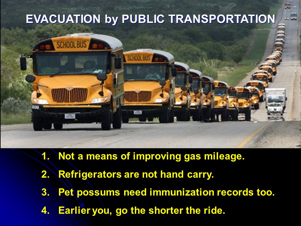 EVACUATION by PUBLIC TRANSPORTATION 1.Not a means of improving gas mileage.