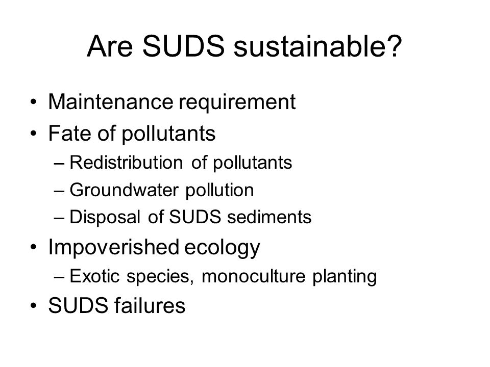 Are SUDS sustainable.