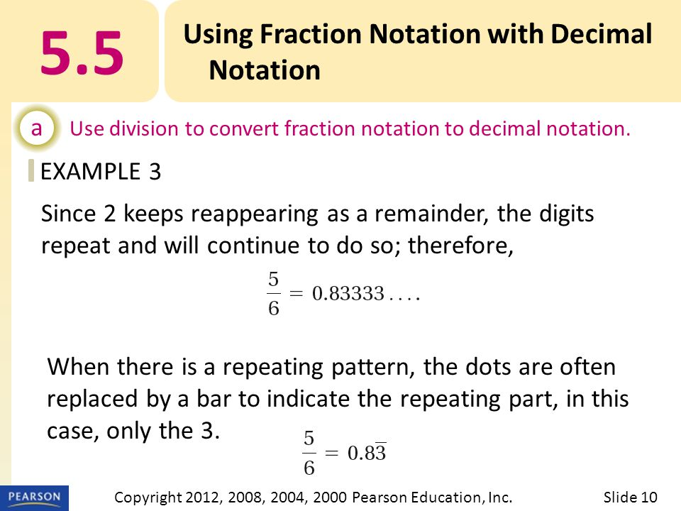 EXAMPLE 5.5 Using Fraction Notation with Decimal Notation a Use division to convert fraction notation to decimal notation.