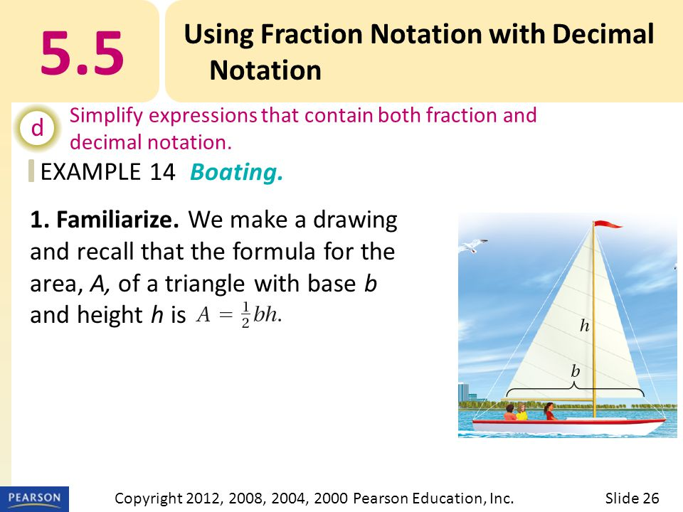EXAMPLE 5.5 Using Fraction Notation with Decimal Notation d Simplify expressions that contain both fraction and decimal notation.