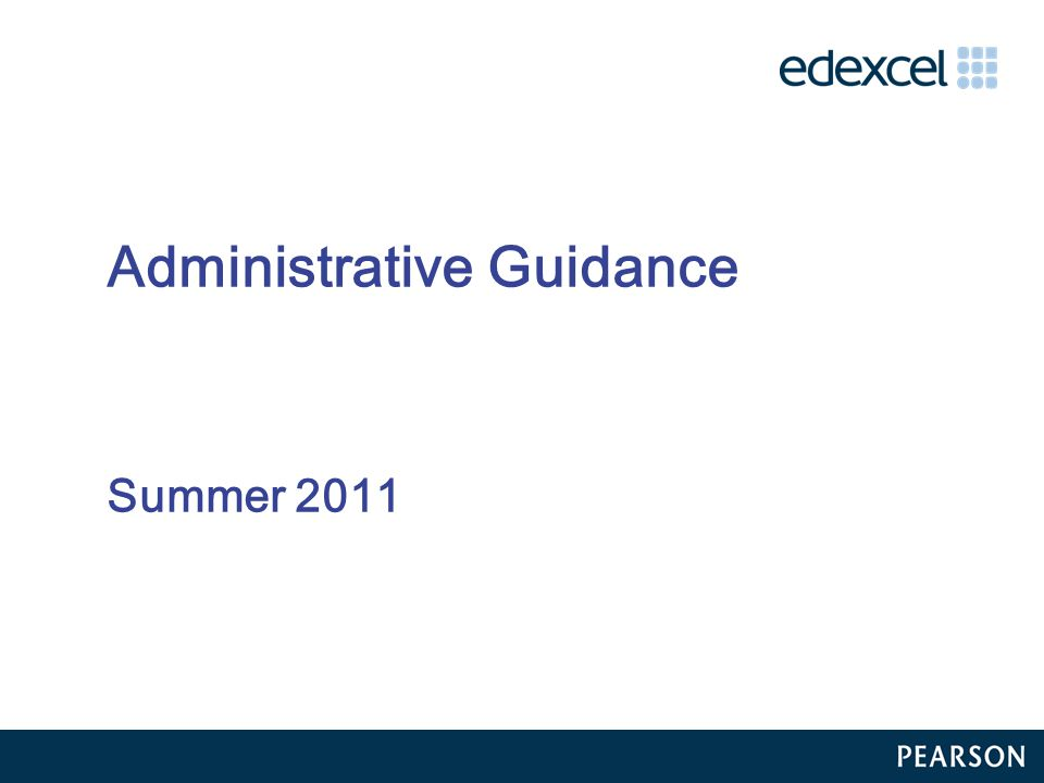 Administrative Guidance Summer 2011