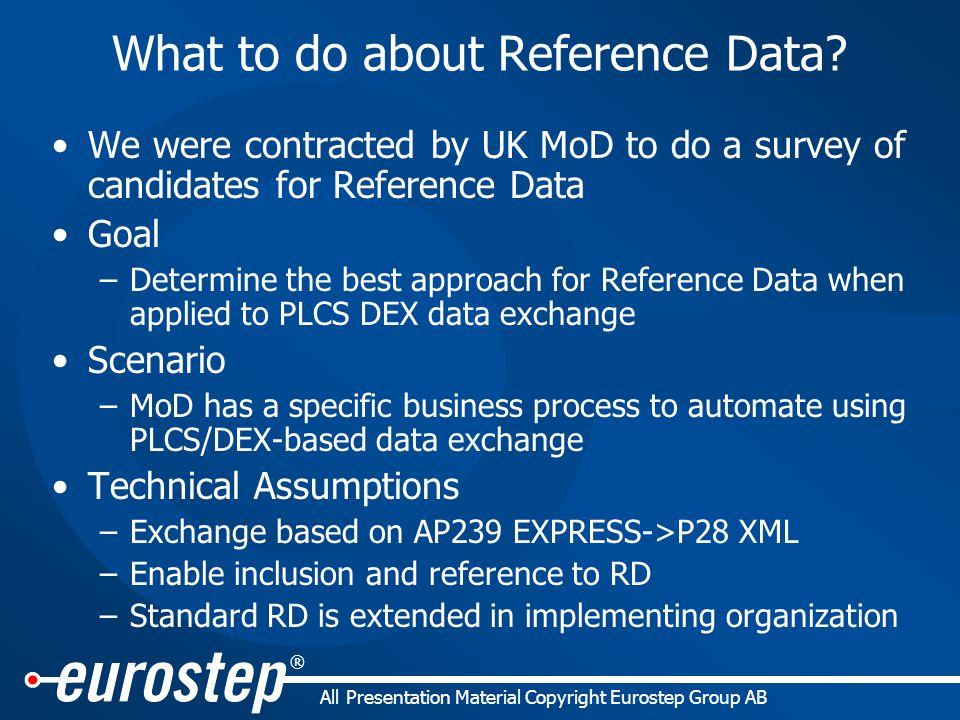 ® All Presentation Material Copyright Eurostep Group AB What to do about Reference Data.
