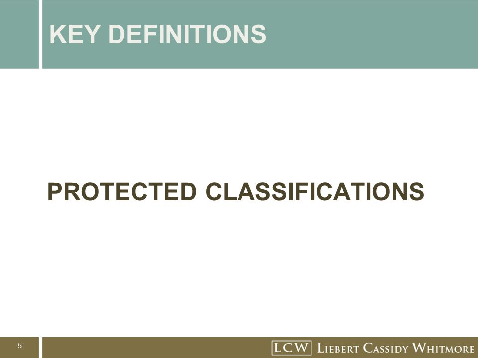 5 KEY DEFINITIONS PROTECTED CLASSIFICATIONS