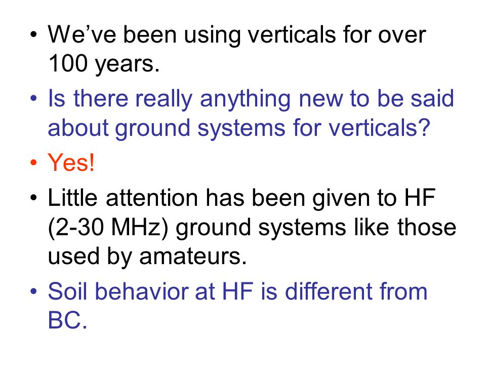 We've been using verticals for over 100 years. Is there really anything new to be said about ground systems for verticals? Yes! Little attention has b