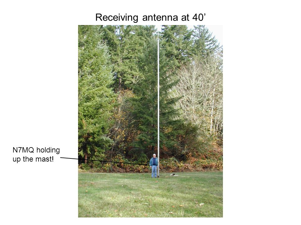 Receiving antenna at 40' N7MQ holding up the mast!