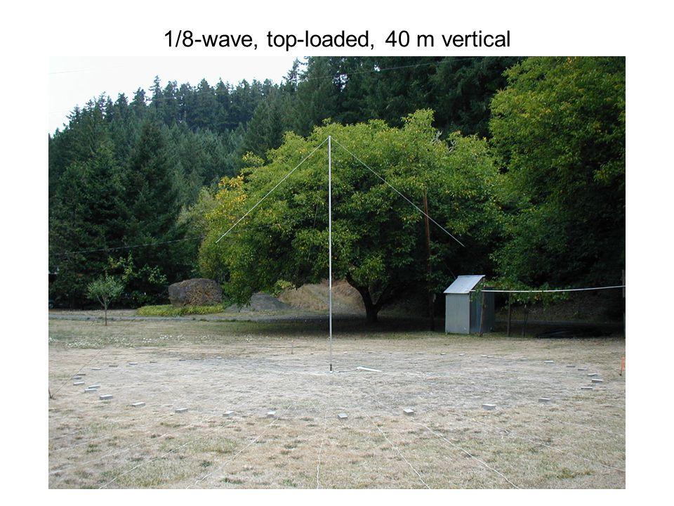 1/8-wave, top-loaded, 40 m vertical