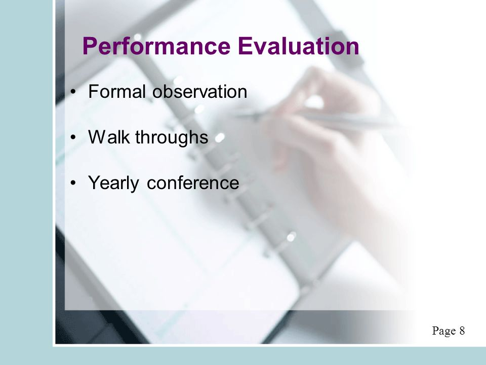 Performance Evaluation Formal observation Walk throughs Yearly conference Page 8