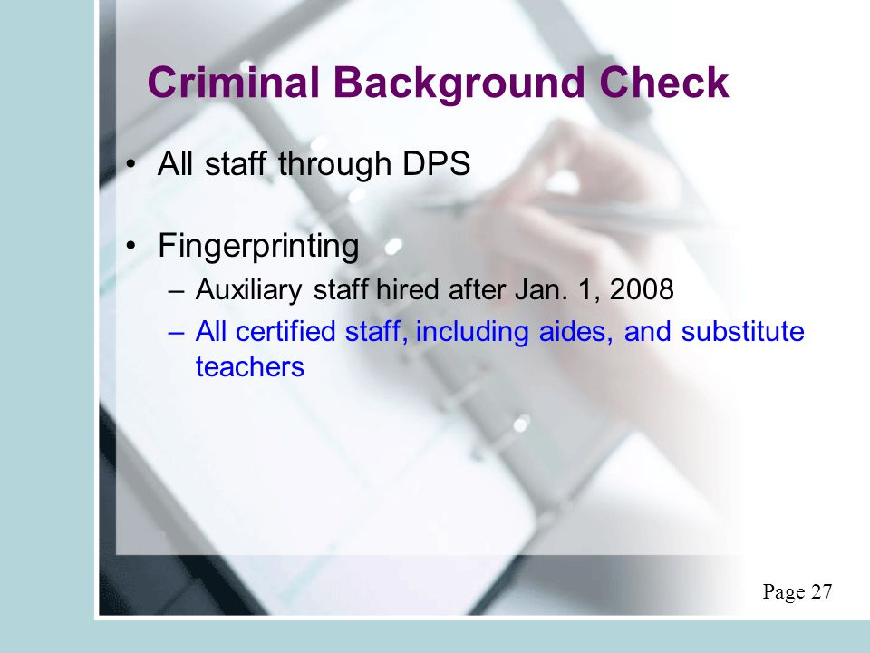 Criminal Background Check All staff through DPS Fingerprinting –Auxiliary staff hired after Jan.