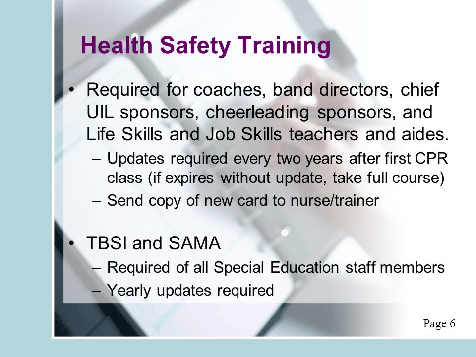Health Safety Training Required for coaches, band directors, chief UIL sponsors, cheerleading sponsors, and Life Skills and Job Skills teachers and aides.