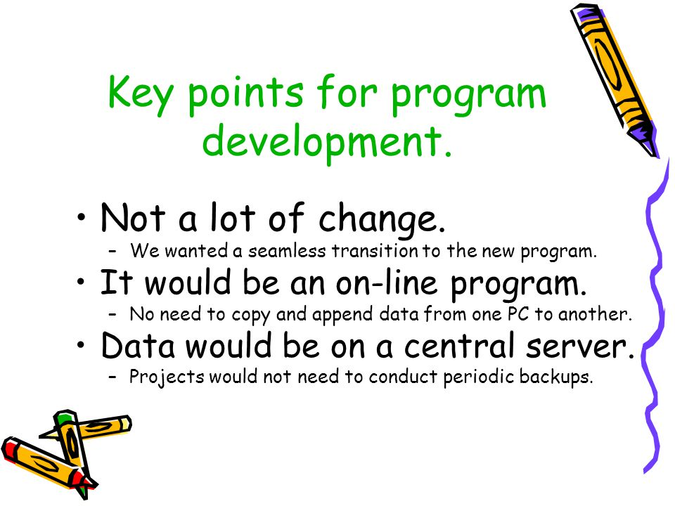 Key points for program development. Not a lot of change.
