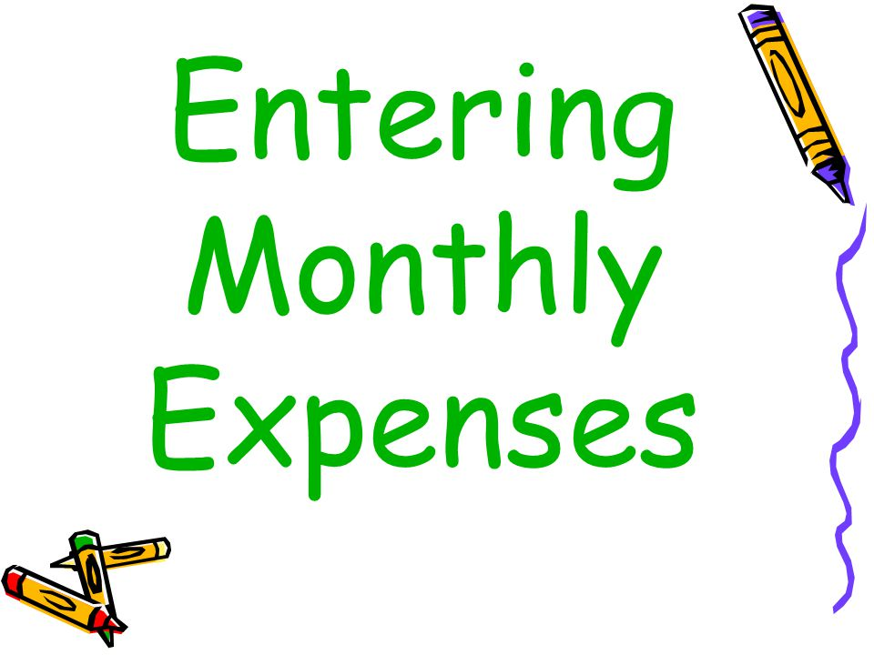 Entering Monthly Expenses