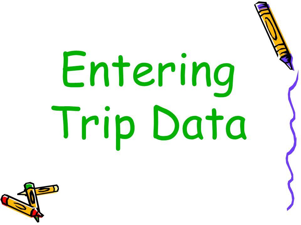 Entering Trip Data