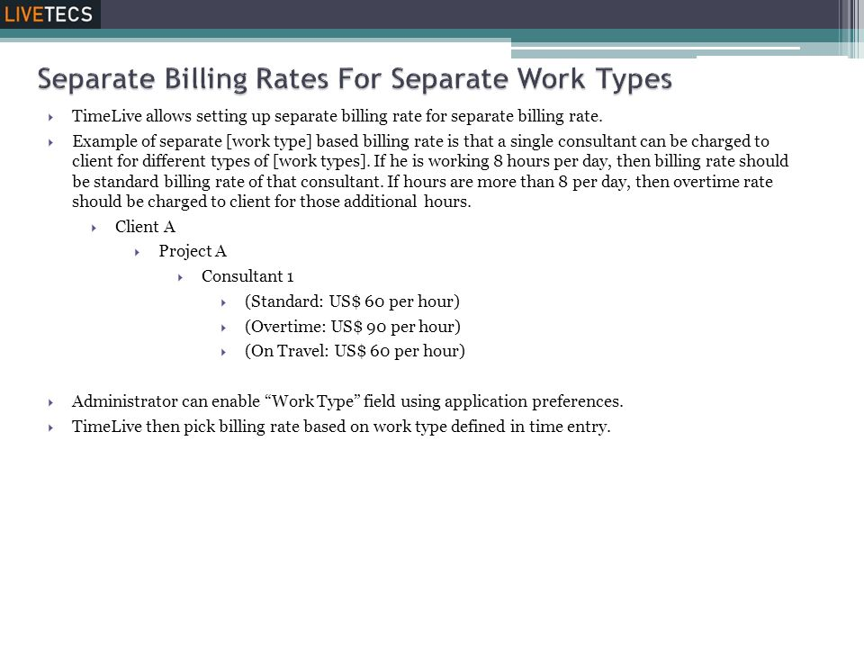  TimeLive allows setting up separate billing rate for separate billing rate.