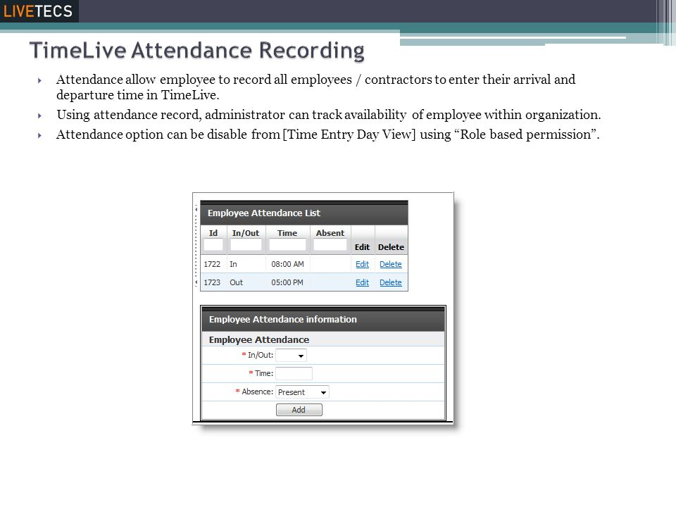  Attendance allow employee to record all employees / contractors to enter their arrival and departure time in TimeLive.