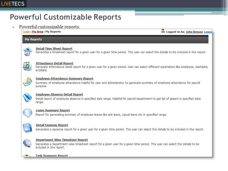  Powerful customizable reports.