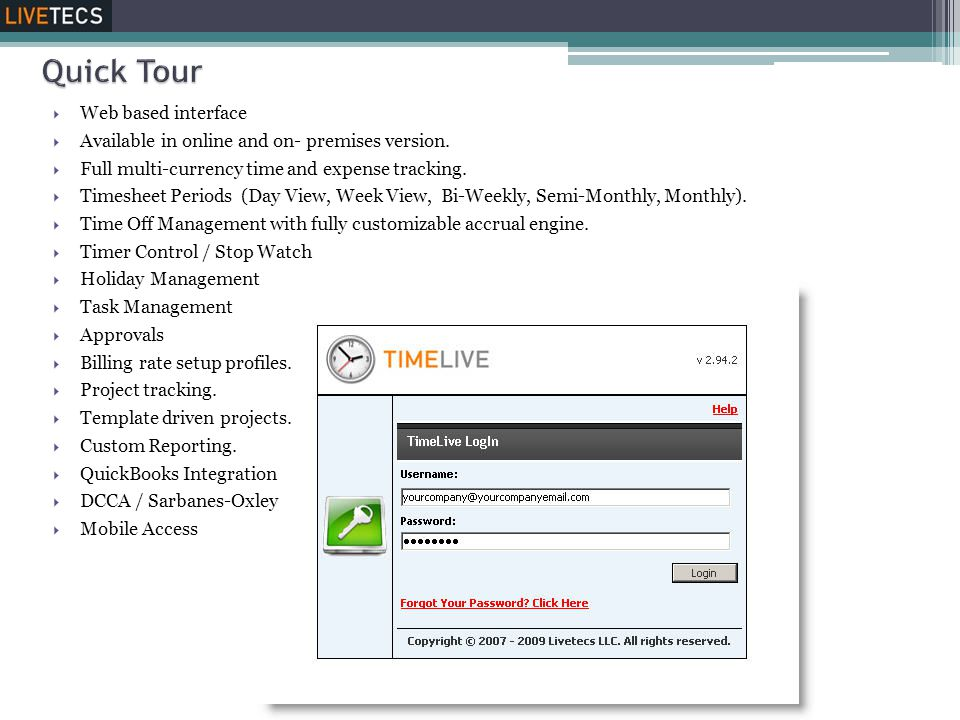  Web based interface  Available in online and on- premises version.