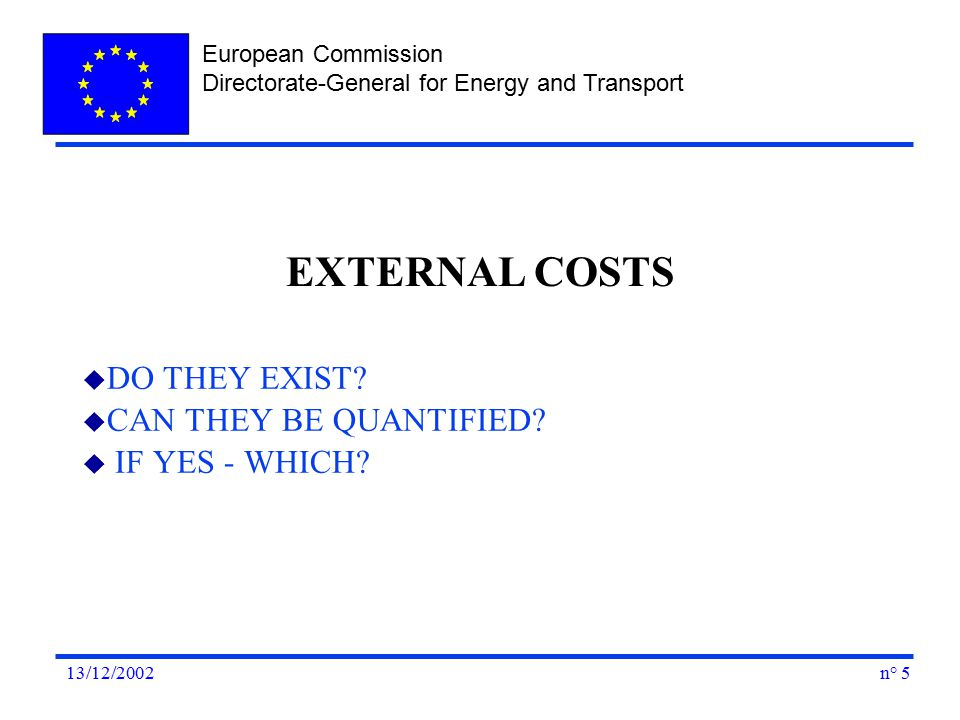 European Commission Directorate-General for Energy and Transport n° 513/12/2002 u DO THEY EXIST.