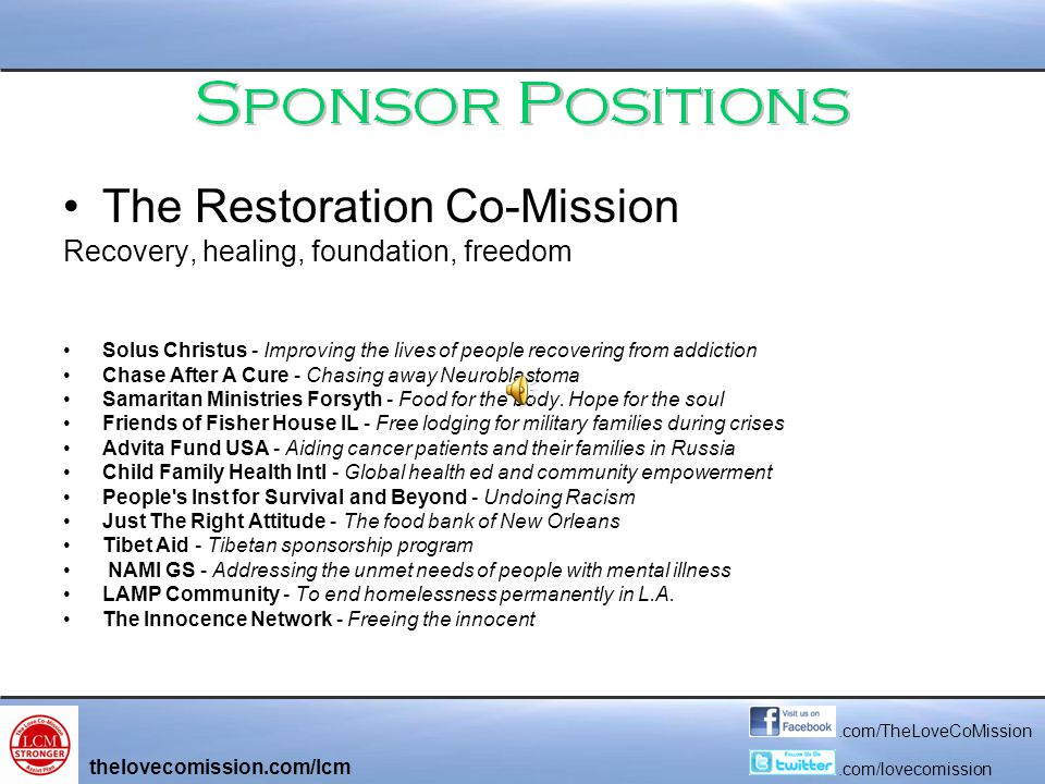 The Restoration Co-Mission Recovery, healing, foundation, freedom Solus Christus - Improving the lives of people recovering from addiction Chase After A Cure - Chasing away Neuroblastoma Samaritan Ministries Forsyth - Food for the body.